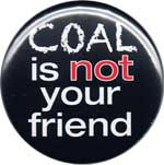 Coal is NOT your friend button