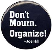 Don't Mourn Organize