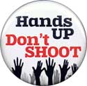 Hands UP Don't SHOOT button