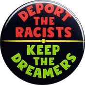 Deport the Racist Keep the Dreamers